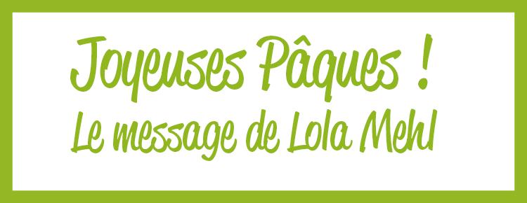 Pâques : le message de Lola Mehl
