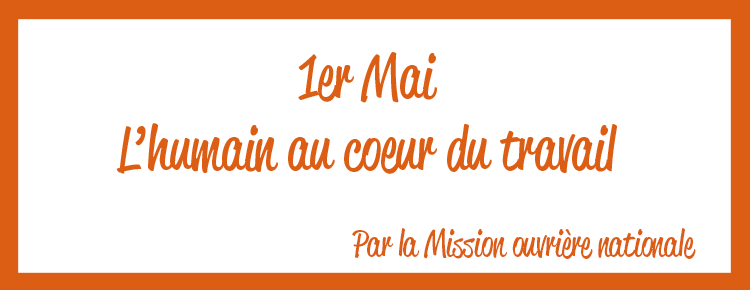 [1er MAI] Le message de la Mission ouvrière nationale
