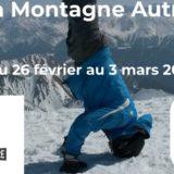 Du 26 février au 3 mars : vivez la montagne autrement !